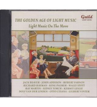 THE GOLDEN AGE OF LIGHT MUSIC  Light Music On The Move