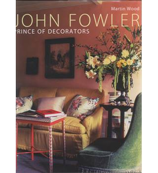 John Fowler, Prince of Decorators