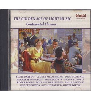 THE GOLDEN AGE OF LIGHT MUSIC Continental Flavour