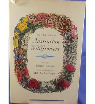 The Shell Guide to Australian Wildflowers