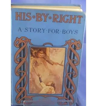 His By Right - A Story for Boys