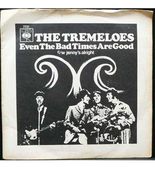 Even The Bad Times Are Good- The Tremeloes - 2930