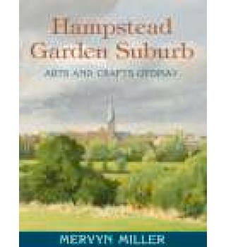 Hampstead Garden Suburb  Arts and Crafts Utopia?