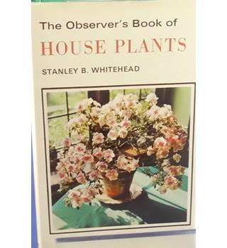 The Observer's Book Of House Plants