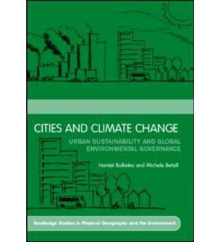 Cities and Climate Change : urban sustainability & global environmental governance / H. Bulkeley & M. Betsill