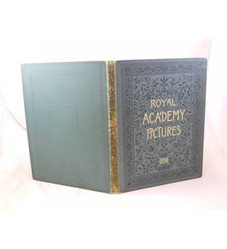 Royal Academy Pictures 1894 publ Cassell and Company Ltd 1894 profusely illustrated