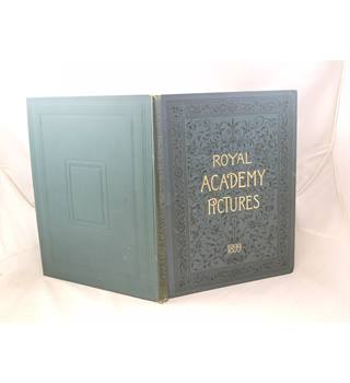 Royal Academy Pictures 1899 publ Cassell and Company Ltd 1899 profusely illustrated