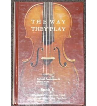The Way They Play, Book 5 - Illustrated Discussions with Famous Artists and Teachers