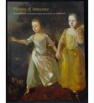 Pictures of Innocence - Portraits of Children from Hogarth to Lawrence