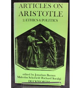 Articles on Aristotle, Vol 2 Ethics & Politics
