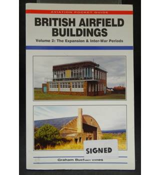 British Airfield Buildings - Volume 2: The Expansion & Inter-War Periods (Aviation Pocket Guide)