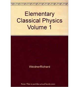 Elementary classical physics Volume 1