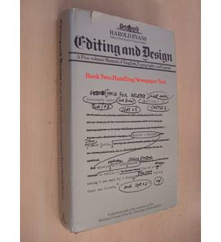 Editing and Design, A five-volume Manual of English, Typography and Layout, Book Two: Handling Newspaper Text