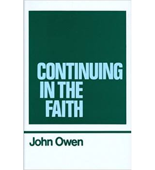 Continuing in the Faith : The Works: v. 11: (Works of John Owen)