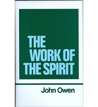 The Works : The Work of the Spirit Vol. 4:   (Works of John Owen)