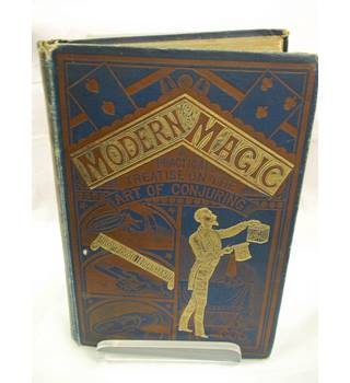 Modern Magic: A Practical Treatise on the Art of Conjuring - Professor Hoffman