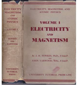 Electricity and Magnetism Volume 1