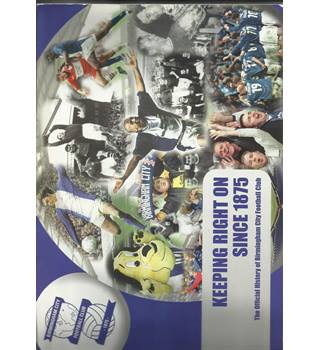 Keeping Right On Since 1875, The Official History of Birmingham City Football Club