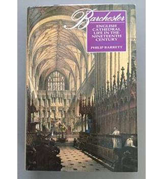 Barchester: English Cathedral Life in the Nineteenth Century
