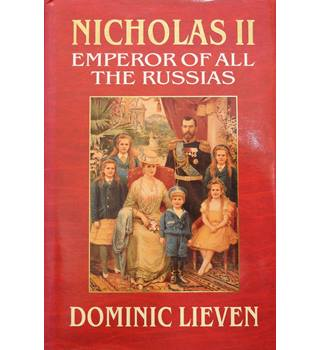 Nicholas II: Emperor of all the Russias