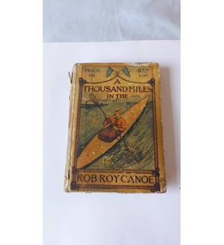 A thousand miles in the Rob Roy Canoe.l