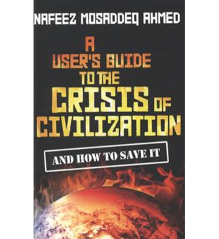A user's guide to the crisis of civilization and how to save it