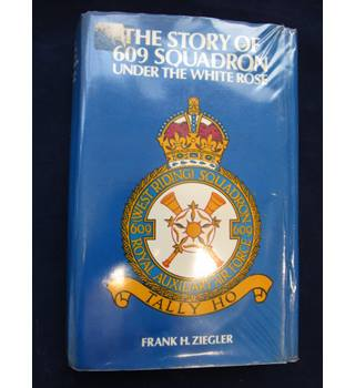 The Story of 609 Squadron under the White Rose