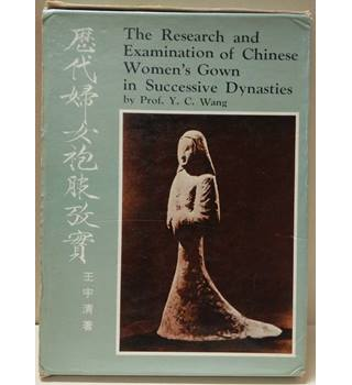 The Research and Examination of Chinese Women's Gown in Successive Dynasties.