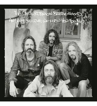 The Chris Robinson Brotherhood - Anyway You Love, We Know How You Feel (CD album) The Chris Robinson Brotherhood