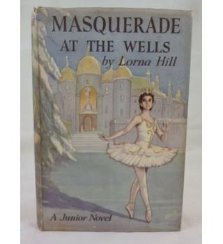 A Masquerade at the Wells (1953 Hardback)