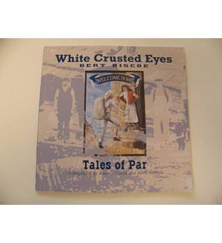 White Crusted Eyes : Tales of Par