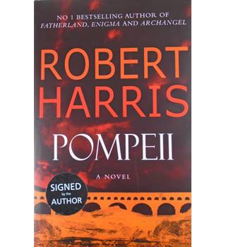 Pompeii by Robert Harris. Signed, First Edition.