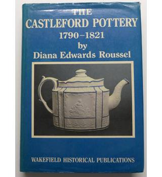 The Castleford Pottery 1790-1821