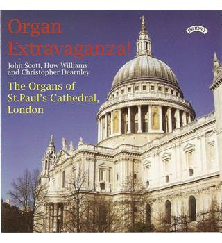 Organ Extravaganza! The Organs of St Paul's Cathedral - John Scott, Huw Williams, Christopher Dearnley