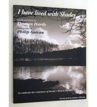 'I Have Lived With Shades'. Poems and Prose By Thomas Hardy
