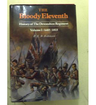 The Bloody Eleventh - History of the Devonshire Regiment 1685-1969 in 3 Volumes