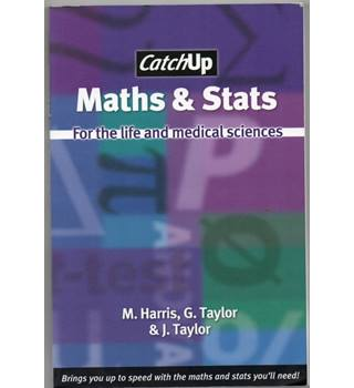 Maths & Stats For the Life and Medical Sciences