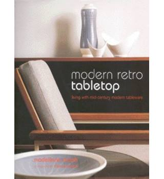 Modern Retro Tabletop : Living with mid-century Modern Tableware
