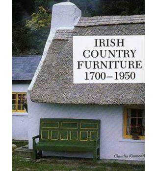 Irish Country Furniture 1700-1950.