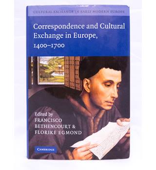 Cultural Exchange in Early Modern Europe: Correspondence and Cultural Exchange in Europe, 1400-1700