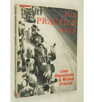 For Practice Only by Louis Klemantaski and Michael Frostick