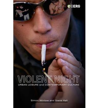 Violent Night: Urban Leisure and Contemporary Culture