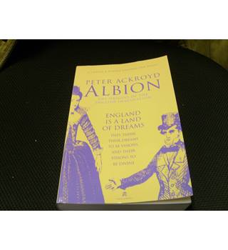 Albion the Origins of the English Imagination by Peter Ackroyd,  Chatto & Windus uncorrected proof 2002