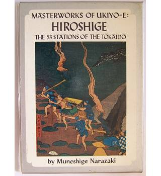 Masterworks of ukiyo-e: Hiroshige the 53 stations of the Tokaido