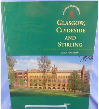 Glasgow, Clydeside and Stirling: Exploring Scotland's Heritage