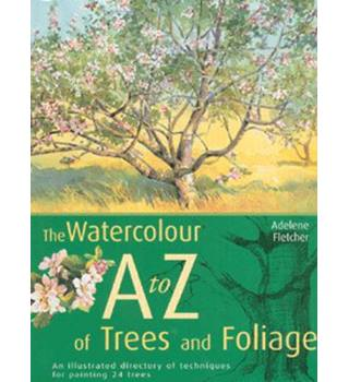 The watercolourist's A to Z of trees & foliage