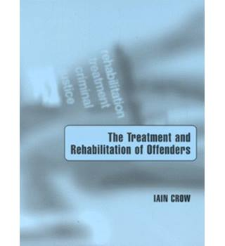 The treatment and rehabilitation of offenders