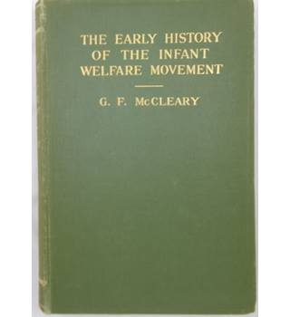 The Early History of the Infant Welfare Movement (1933)