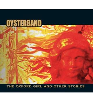 THE OXFORD GIRL AND OTHER STORIES - Oysterband