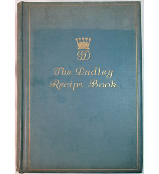 The Dudley Book of Cookery and Household Recipes